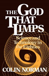 The God that Limps - Science and Technology in the Eighties