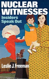 Nuclear Witnesses - Insiders Speak Out
