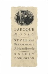 Baroque Music, Style and Performance | Robert Donington |