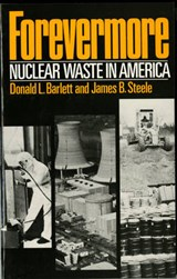 Forevermore, Nuclear Waste in America | Donald L. Barlett |