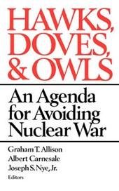 Hawks, Doves, and Owls - An Agenda for Avoiding Nuclear War