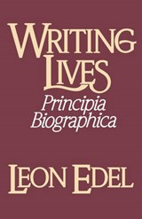 Writing Lives - Principia Biographica | L Edel |