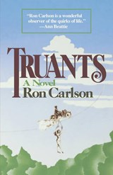 Truants - A Novel | R Carlson |