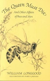 The Queen Must Die - And Other Affairs of Bees & Men (Paper)