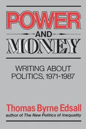 Power and Money - Writings About Politics, 1971-1987