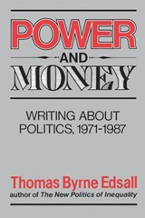 Power and Money - Writings About Politics, 1971-1987 | Tb Edsall |