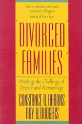 Divorced Families - Meeting the Challenge of Divorce and Remarriage | Constance R. Ahrons |