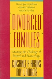 Divorced Families - Meeting the Challenge of Divorce and Remarriage