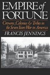 Empire of Fortune - Crowns, Colonies, and Tribes in the Seven Years War in America