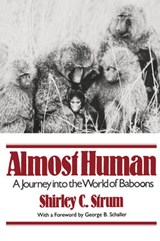 Almost Human - A Journey Into the World of Baboons | Shirley C. Strum |