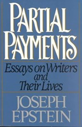 Partial Payments - Essays on Writers and Their Lives | Joseph Epstein |
