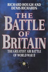 The Battle of Britain - The Greatest Air Battle of World War II | Richard Alexand Hough |