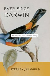 Ever Since Darwin - Reflections in Natural History Reissue