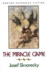 The Miracle Game | Josef Skvorecky |