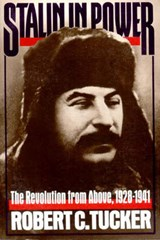 Stalin in Power - The Revolution from Above 1929-1941 (Paper) | Robert C. Tucker |