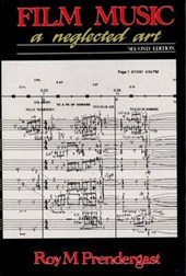 Film Music - A Neglected Art | Roy M. Pendergast |