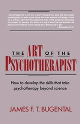 The Art of the Psychotherapist (Paper) | James F T Bugental |