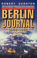 Berlin Journal, 1989-1990 | Robert Darnton |