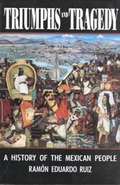Triumphs & Tragedy - A History of the Mexican People (Paper)