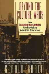 Beyond the Culture War - How Teaching the Conflicts Can Revitalize American Education | Gerald Graff |