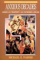 The Anxious Decades - America in Prosperity & Depression 1920-1941 (Paper)