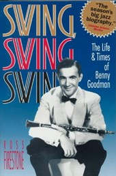 Swing, Swing, Swing - The Life & Times of Benny Goodman