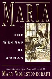 Maria or the Wrongs of a Woman Reissue | Mary Wollstonecraft |
