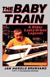 The Baby Train & Other Lusty Urban Legends