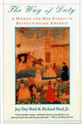 The Way of Duty - A Woman & Her Family in Revolutionary America Reissue | Joy Day Buel |