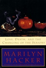 Love, Death, and the Changing of the Seasons | Marilyn Hacker |