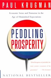 Peddling Prosperity - Economic Sense & Nonsense in  the Age of Diminished Expectations (Paper)
