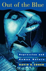 Out of the Blue - Depression and Human Nature | David B Cohen |