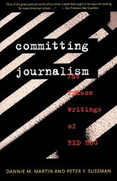 Committing Journalism - The Prison Writings of Red Hog