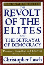 Revolt of the Elites and the Betrayal of Democracy | Christopher Lasch |