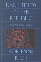 Dark Fields of the Republic - Poems 1991-1995 (Paper) | Adrienne Rich |
