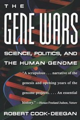 The Gene Wars - Science, Politics, and the Human Genome | Robert Cook-deegan |