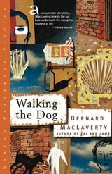 Walking the Dog - And Other Stories | Bernard Maclaverty |