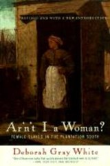 Ar'N't I A Woman? | Deborah Gray White |