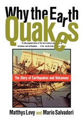 Why the Earth Quakes - The Story of Earthquakes and Volcanoes