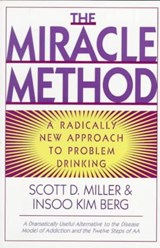 The Miracle Method - A Radically New Approach to Problem Drinking (Paper) | Insoo Kim Berg |