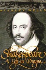 Shakespeare - A Life in Drama | Stanley Wells |