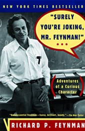 Surely You're Joking, Mr. Feynman: Adventures of a Curious Character | Richard P. Feynman |