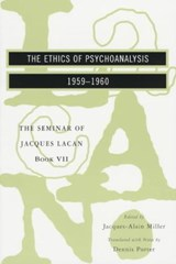 The Ethics of Psychoanalysis - The Seminar of Jacques Lacan Book VII (Paper) | Jacques Lacan |