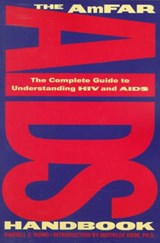The AmFAR AIDS Handbook - The Complete Guide to Understanding HIV and AIDS | Darrell E. Ward |