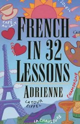 French in 32 Lessons | Adrienne Penner |