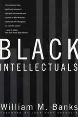 Black Intellectuals - Race and Responsibility in American Life | William M Banks |