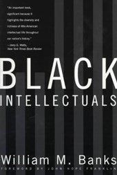 Black Intellectuals - Race and Responsibility in American Life