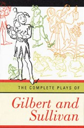 The Complete Plays of Gilbert & Sullivan Revised Edition