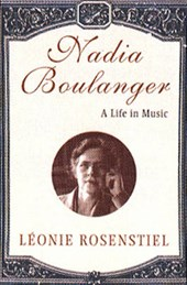 Nadia Boulanger - A Life in Music