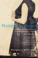 Waiting to Forget - A Motherhood Lost & Found (Paper) | Margaret Moorman |